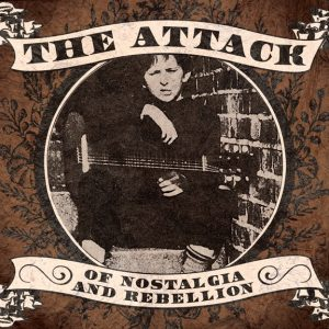 1 - The Attack - Of Nostalgia and Rebellion CD-0