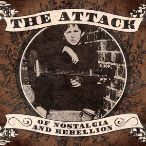 1 - The Attack - Of Nostalgia and Rebellion CD-0